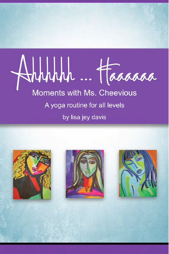 Ahhhhhh...Haaaaaa Moments with Ms. Cheevious - A Yoga Routine for All Levels by Lisa Jey Davis